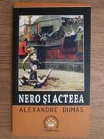 Anticariat: Alexandre Dumas - Nero si Acteea