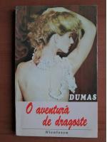 Anticariat: Alexandre Dumas - O aventura de dragoste