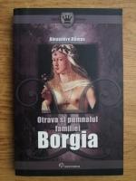 Anticariat: Alexandre Dumas - Otrava si pumnalul familiei Borgia