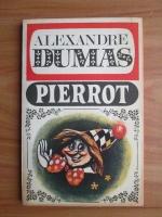 Anticariat: Alexandre Dumas - Pierrot