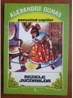 Anticariat: Alexandre Dumas  - Regele jucariilor