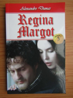 Anticariat: Alexandre Dumas - Regina Margot (volumul 3)