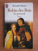 Anticariat: Alexandre Dumas - Robin des Bois. Le proscrit