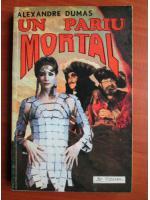 Anticariat: Alexandre Dumas - Un pariu mortal