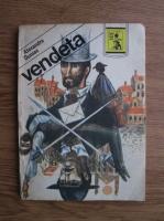 Anticariat: Alexandre Dumas - Vendeta. Un pariu fatal