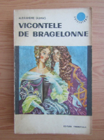 Alexandre Dumas - Vicontele de Bragelonne (volumul 3)