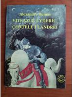 Anticariat: Alexandre Dumas - Viteazul Lyderic, contele Flandrei
