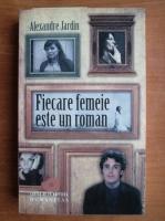 Anticariat: Alexandre Jardin - Fiecare femeie este un roman