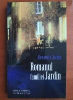 Anticariat: Alexandre Jardin - Romanul familiei Jardin