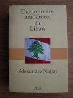 Anticariat: Alexandre Najjar - Dictionnaire amoureux du Liban