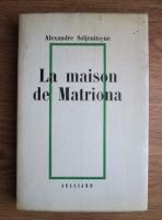 Alexandre Soljenitsyne - La maison de Matriona