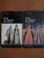 Alexandru Alexianu - Mode si vesminte din trecut (2 volume)