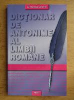Alexandru Andrei - Dictionar de antonime al limbii romane