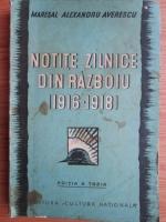 Anticariat: Alexandru Averescu - Notite zilnice din razboiu (1916-1919)