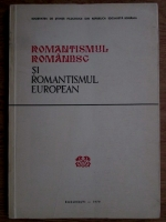 Anticariat: Alexandru Balaci, Al. Dima - Romantismul romanesc si romantismul european