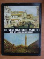 Anticariat: Alexandru Balaci - Die Venezianische malerei im 18. Jahrundert