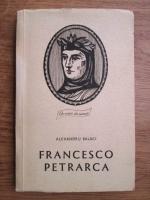 Anticariat: Alexandru Balaci - Francesco Petrarca