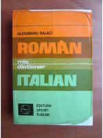 Alexandru Balaci - Mic dictionar roman-italian