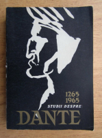 Anticariat: Alexandru Balaci - Studii despre Dante 1265-1965