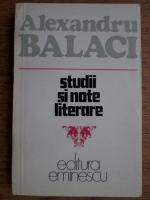 Anticariat: Alexandru Balaci - Studii si note literare