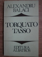 Anticariat: Alexandru Balaci - Torquato Tasso