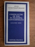 Anticariat: Alexandru Boboc - Confruntari de idei in filosofia contemporana