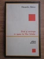 Anticariat: Alexandru Boboc - Etica si axiologie in opera lui Max Scheler