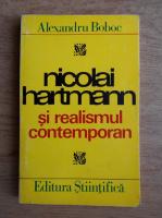 Anticariat: Alexandru Boboc - Nicolai Hartmann si realismul contemporan