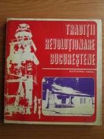 Anticariat: Alexandru Cebuc - Traditii revolutionare bucurestene