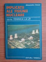 Alexandru Cecal - Implicatii ale fisiunii nucleare