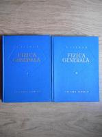 Alexandru Cisman - Fizica generala (2 volume)