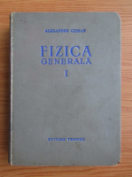 Anticariat: Alexandru Cisman - Fizica generala (volumul 1)