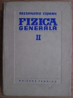 Anticariat: Alexandru Cisman - Fizica generala. Volumul 2
