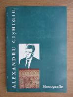 Anticariat: Alexandru Cismigiu - Monografii