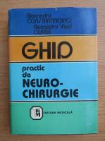 Anticariat: Alexandru Constantinovici - Ghid practic de neurochirurgie