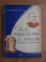 Anticariat: Alexandru Culcer - De la Paracelsus la Pavlov. Deschizatori de drumuri noi