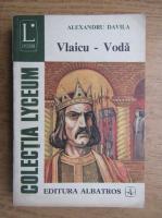 Alexandru Davila - Vlaicu-Voda