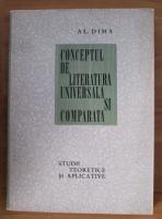 Alexandru Dima - Conceptul de literatura universala si comparata