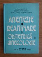 Anticariat: Alexandru Dobre - Anestezie, reanimare in obstetrica si ginecologie (volumul 1)