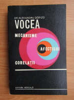 Alexandru Dorizo - Vocea. Mecanisme, afectiuni, corelatii