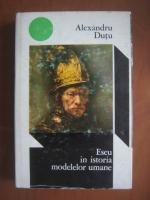 Alexandru Dutu - Eseu in istoria modelelor umane