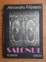 Anticariat: Alexandru Filipascu - Salonul