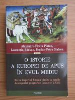Anticariat: Alexandru-Florin Platon - O istorie a Europei de apus in Evul Mediu