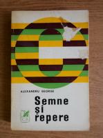 Anticariat: Alexandru George - Semne si repere