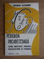 Alexandru Gheorghe - Perioada preabecedara