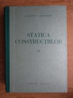 Alexandru Gheorghiu - Statica constructiilor. Structuri static nedeterminate (volumul 2)