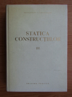 Anticariat: Alexandru Gheorghiu - Statica constructiilor (volumul 3)