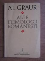 Anticariat: Alexandru Graur - Alte etimologii romanesti
