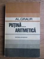 Anticariat: Alexandru Graur - Putina aritmetica