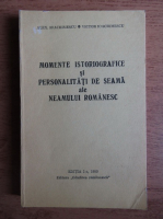 Alexandru Ioachimescu - Momente istoriografice si personalitati de seama ale neamului romanesc